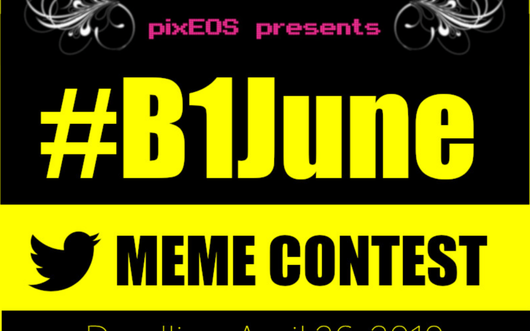 35 – #B1June Meme Contest with Pixeos